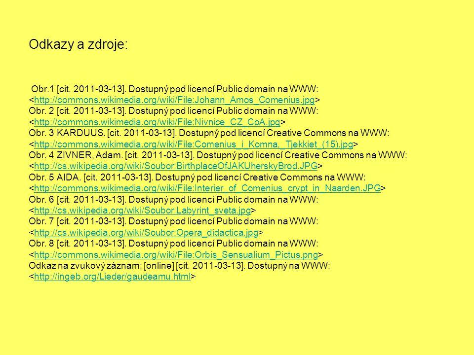 Odkazy a zdroje: Obr.1 [cit. 2011-03-13]. Dostupný pod licencí Public domain na WWW: